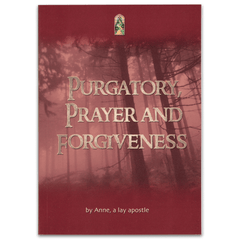 Purgatory, Prayer and Forgiveness