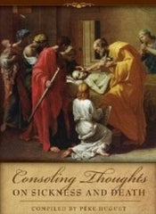 Consoling Thoughts on Sickness and Death - CMJ Marian Publishers