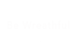 Be Wreathful