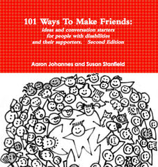 101 Ways to Make Friends: Ideas and conversation starters for people with disabilities and their supporters -- Second Edition. - Set of Ten BOOKS