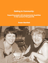 Getting to Community: Supporting People with Developmental Disabilities in their Pursuit of the Good Life