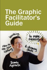 The Graphic Facilitator's Guide - Createspace