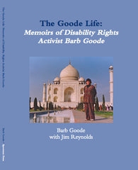 The Goode Life: Memoirs of Disability Rights Activist Barb Goode - BOOK