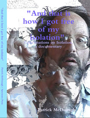 """And that is how I got free of my isolation"" Conversations on Isolation, a documentary - DVD"
