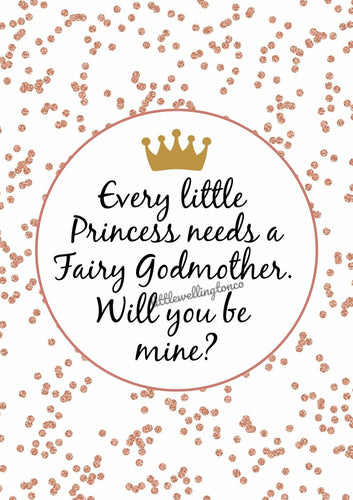 Every little Princess/Prince Godmother Proposal Print