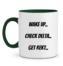 "Mug ""Wake Up, Check Delta, Get Rekt"""