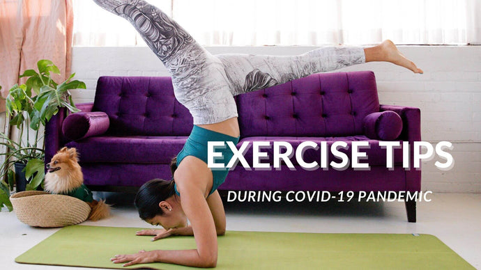 Exercise Tips During COVID-19 Pandemic