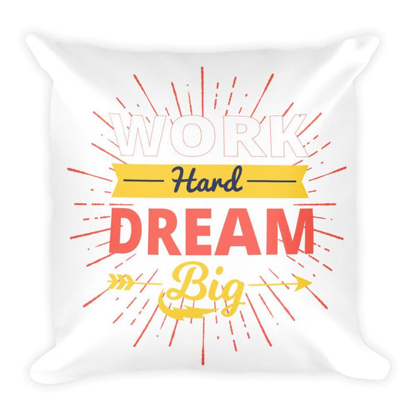 Work Hard Dream Big Square Pillow - Coutfits