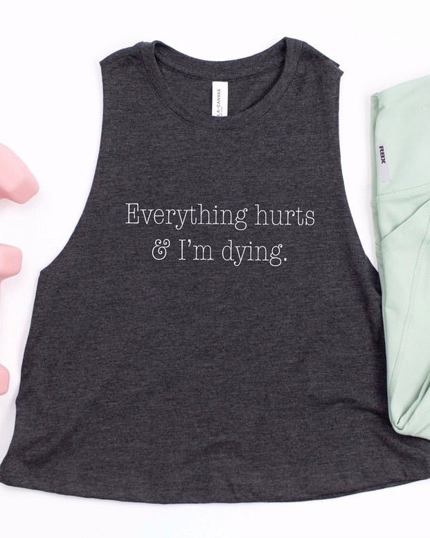 Everything Hurts & I'm Dying Tank