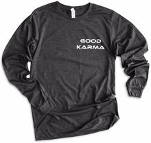 Load image into Gallery viewer, Good Karma Long Sleeve T-shirt