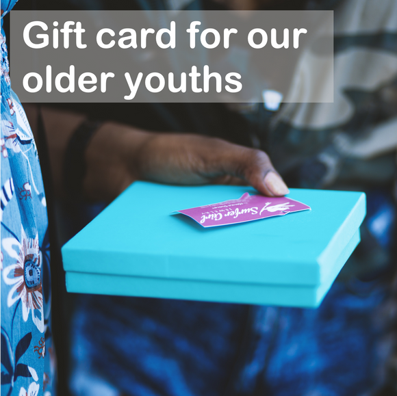Gift card for our older Youths (one-time gift)