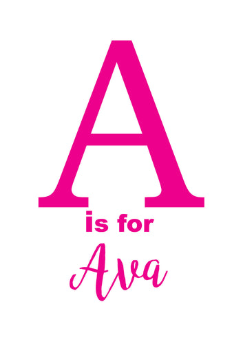 A IS FOR - PERSONALISED NAME PRINT