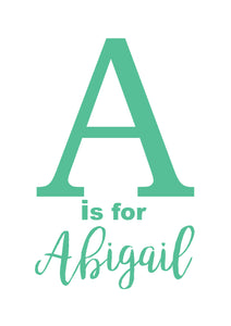 A IS FOR- PERSONALISED NAME PRINT