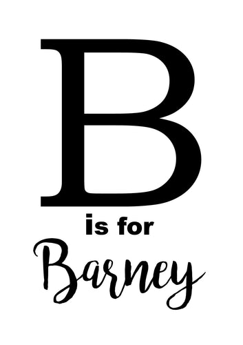 B IS FOR - PERSONALISED NAME PRINT