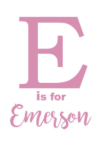 E IS FOR - PERSONALISED NAME PRINT