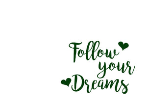 FOLLOW YOUR DREAMS PRINT