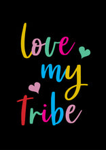 LOVE MY TRIBE PRINT