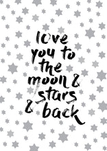 LOVE YOU TO THE MOON AND STARS AND BACK PRINT