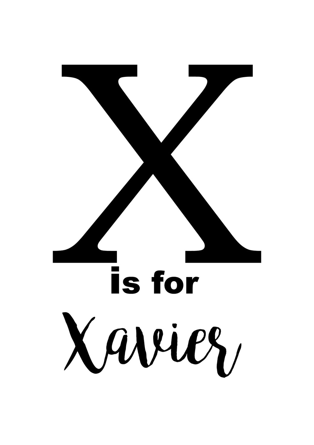 X IS FOR - PERSONALISED NAME PRINT