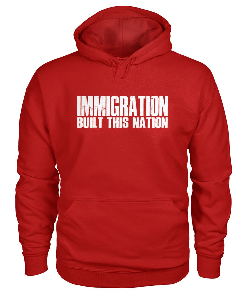 Immigration Built This Nation Hoodie