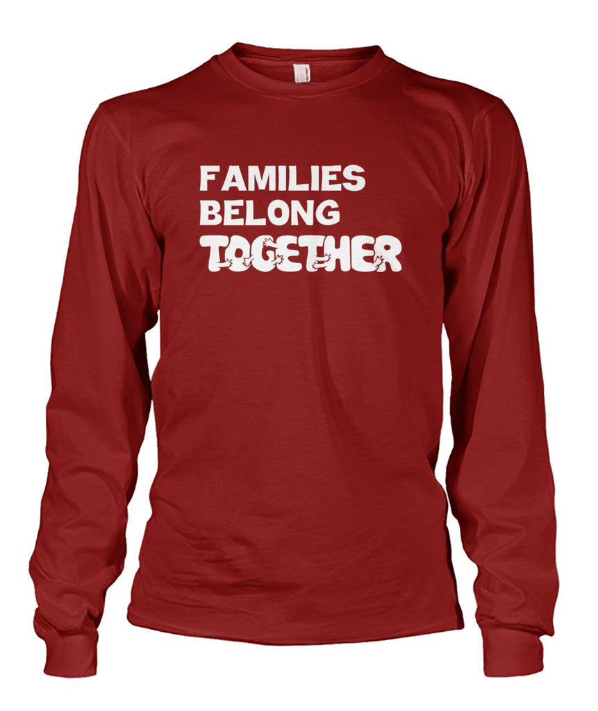 Families Belong Together Long Sleeve