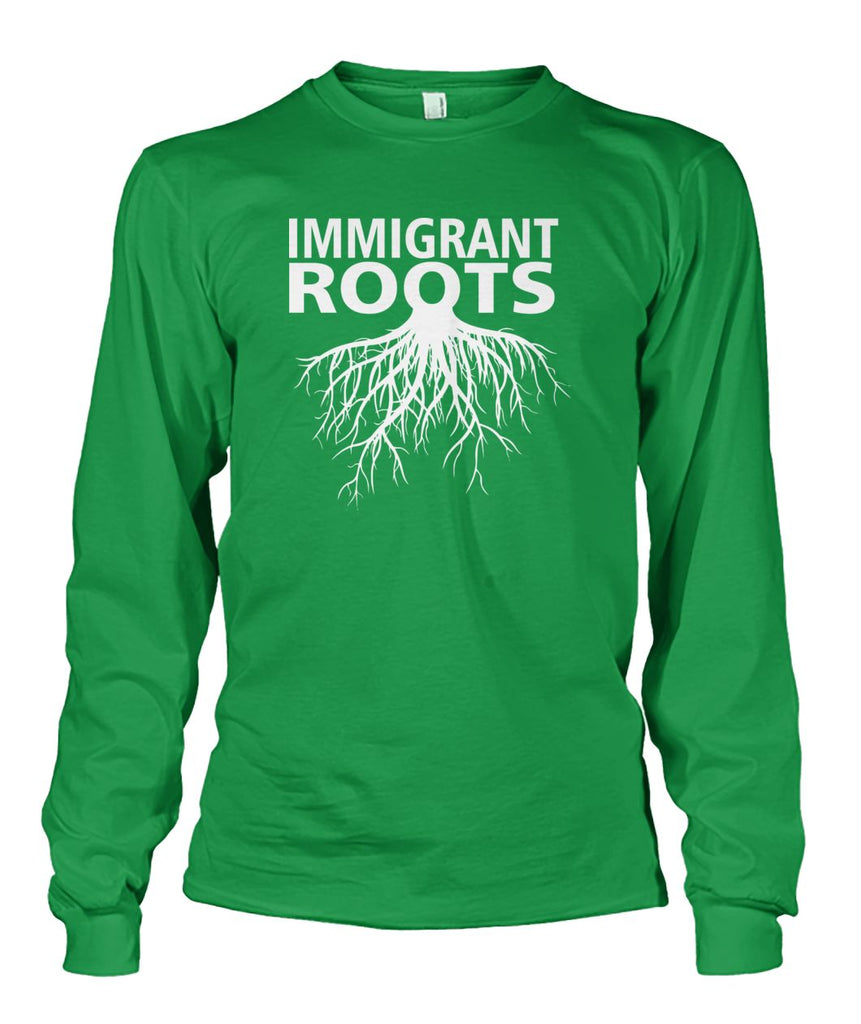 Immigrant Roots Long Sleeve