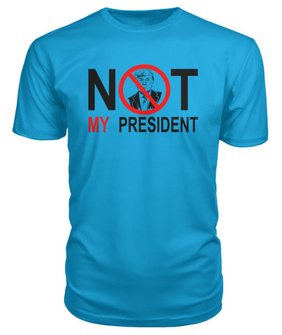 Image of Not My President Premium Tee