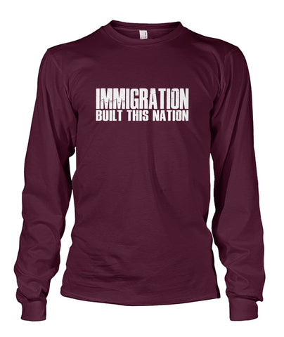 Image of Immigration Built This Nation Long Sleeve