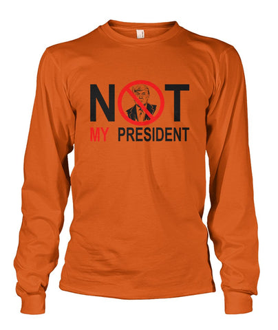 Image of Not My President Long Sleeve