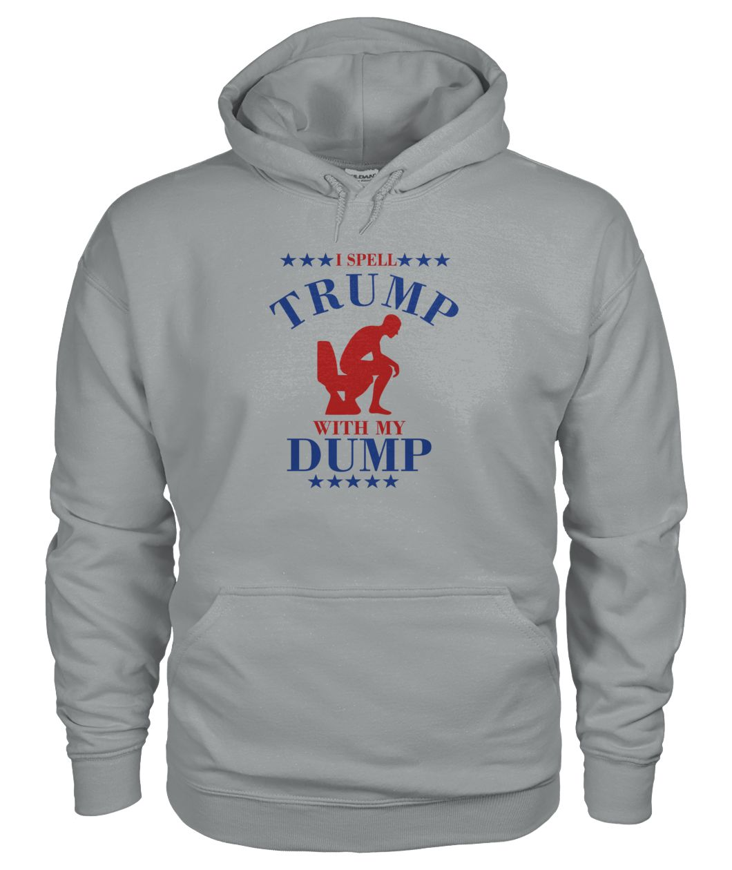 I Spell Trump With My Dump Hoodie