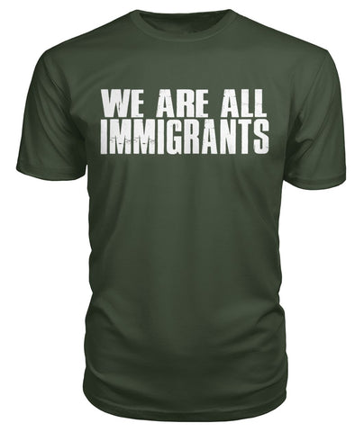 We Are All Immigrants Premium Tee
