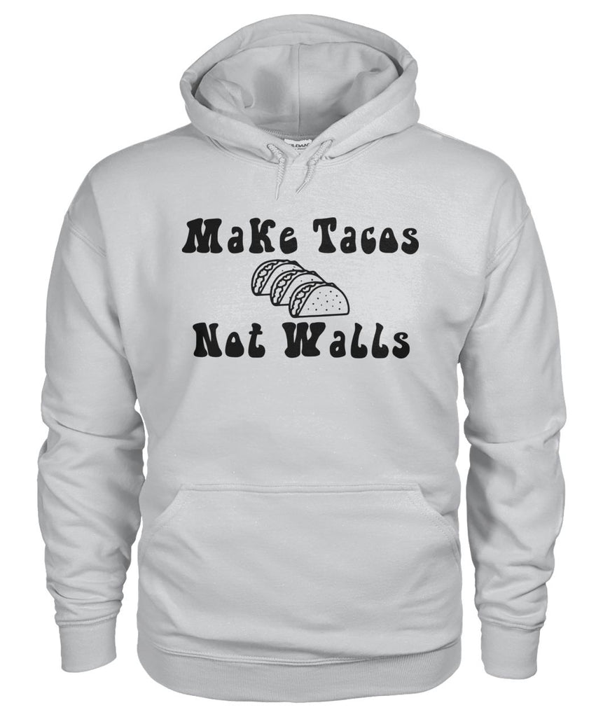 Make Tacos Not Walls Hoodie