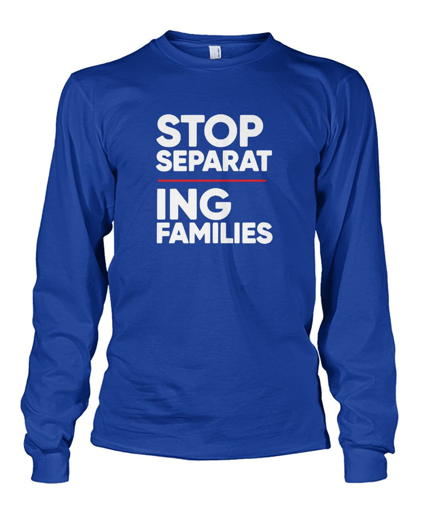Stop Separating Families Long Sleeve
