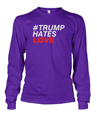 Image of Trump Hates Love Long Sleeve