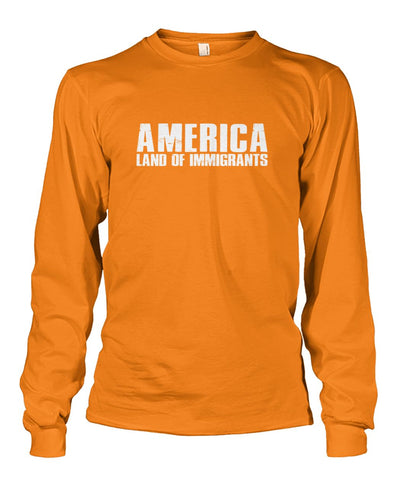 Image of America Land Of Immigrants Long Sleeve