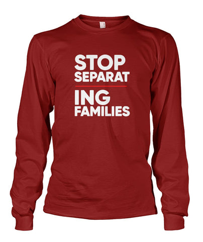 Image of Stop Separating Families Long Sleeve