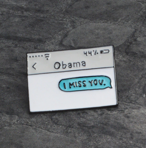 "Image of Obama ""I Miss you"" Enamel Pin"