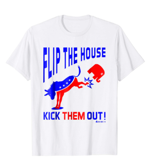 """Flip The House, Kick Them Out"" Shirt (White)"