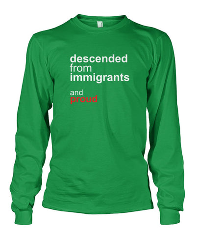 Image of Descended From Immigrants Long Sleeve