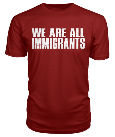 Image of We Are All Immigrants Premium Tee