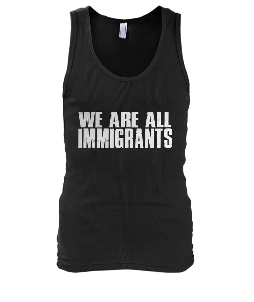We Are All Immigrants Tank
