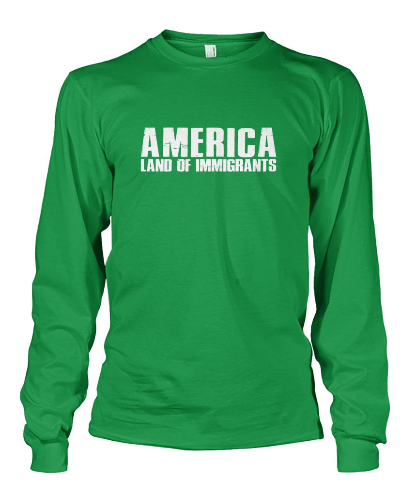 America Land Of Immigrants Long Sleeve