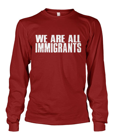 Image of We Are All Immigrants Long Sleeve