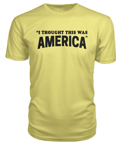 Image of I Thought This Was America Premium Tee