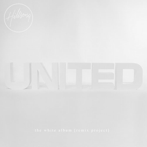 Hillsong UNITED - The White Album [Remix Project] CD