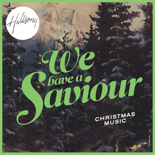 Hillsong Worship - We Have A Saviour (Album de Noël) (CD)