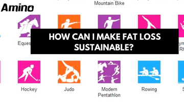 How can I make fat loss sustainable?