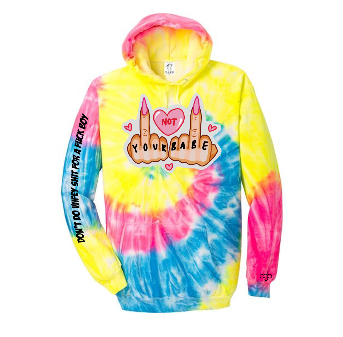 Not Your Babe Tie Dye Women Hoodie