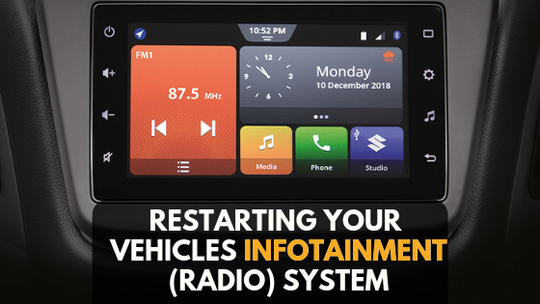 Restarting Your Vehicles Infotainment (Radio) System