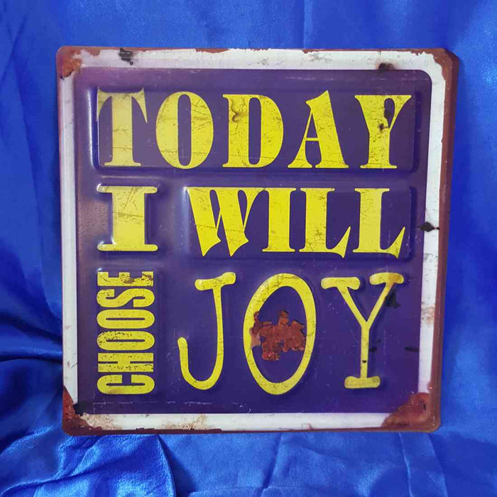 Today I Will Choose Joy Tin Sign (approx. 30x30cm)